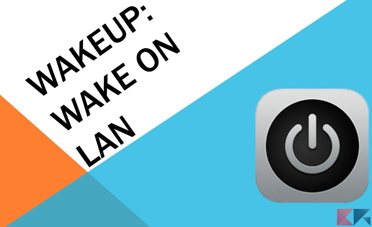 Wake-On-LAN: come accendere il PC con Android