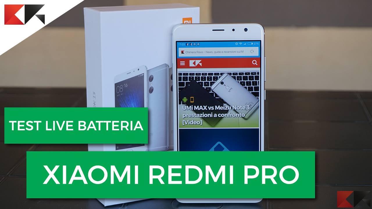 Test live batteria: Xiaomi Redmi Pro