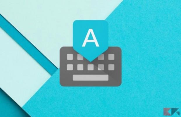 Tastiera Google: guida alla personalizzazione