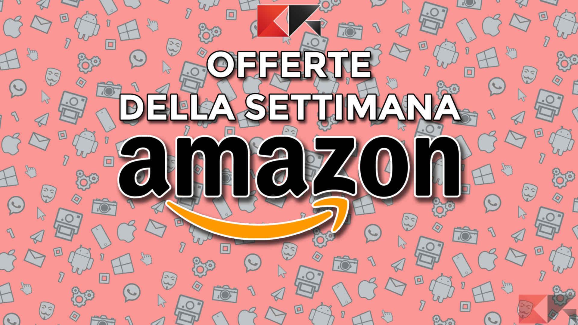 Offerte Amazon della Settimana