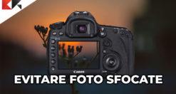 Come evitare foto sfocate
