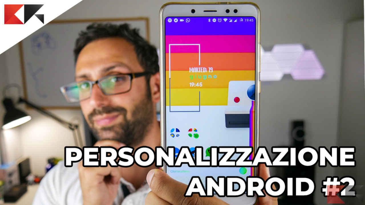 Personalizzazione Android #2