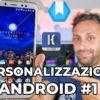 Personalizzazione Android #5 – VIETATI i COLORI!