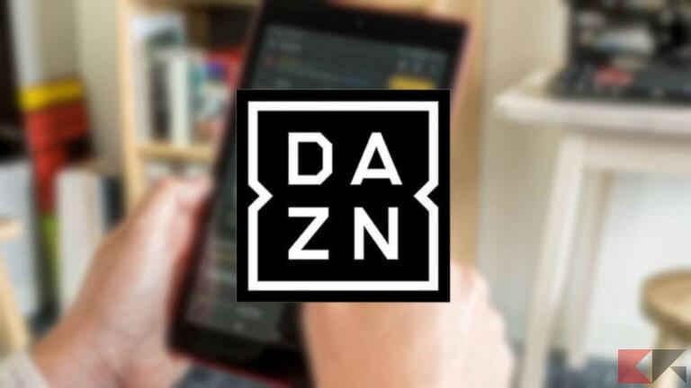 Come vedere DAZN su Amazon Fire Tablet