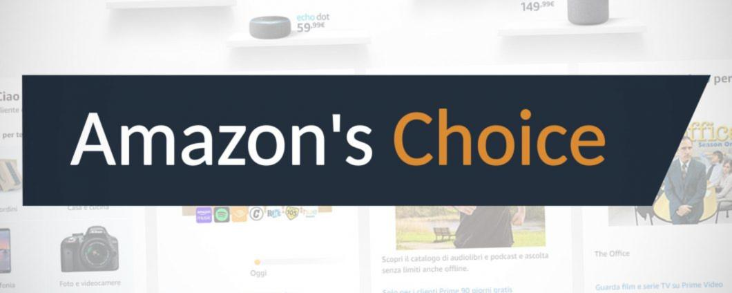 Amazon Choice cosè cosa significa e come funziona