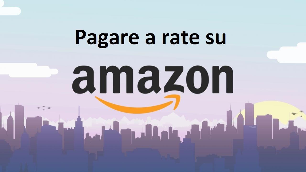 Pagare a rate su Amazon tutto ciò che bisogna sapere 1