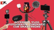 Migliori accessori e microfoni VLOG FOTOGRAFIA e CINEMATIC con smartphone