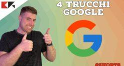 trucchi google